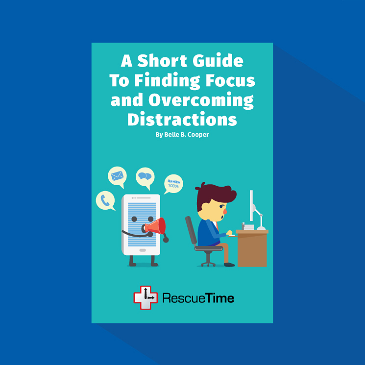 A Short Guide To Finding Focus and Overcoming Distractions