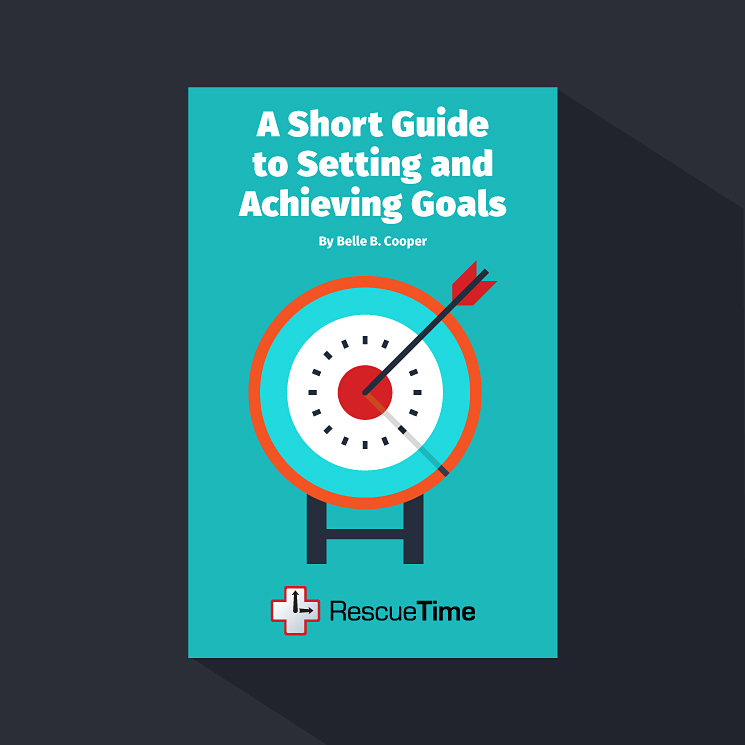 A Short Guide to Setting and Achieving Goals